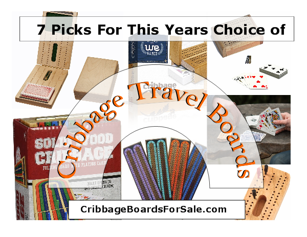 The game of cribbage is easy to teach, and a wonderful way to interact with both your family and any new friends you may make while on your trip.. To prepare you for the upcoming trip cribbageboards.com has compiled a list of some of the most popular travel cribbage boards available. - Wishing you and yours a safe and memorable, cribbage filled holiday.